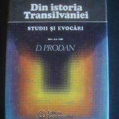 D. PRODAN - DIN ISTORIA TRANSILVANIEI * STUDII SI EVOCARI - Istorie