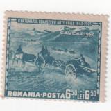 Centenarul artileriei romane, 1943, 6, 50+6, 50 lei, NEOBLITERAT (2) - Timbre Romania, Nestampilat