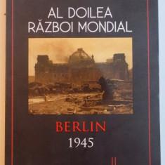 AL DOILEA RAZBOI MONDIAL, BERLIN 1945 de PETER ANTILL, 2015 - Istorie