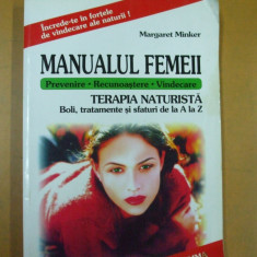 Manualul femeii terapia naturista boli tratamente si sfaturi de la A la Z 2003 - Carte Dietoterapie