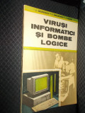 VIRUSI INFORMATICI SI BOMBE LOGICE - SMEUREANU , ODAGESCU