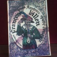 Ionela Manolesco Francois Villon Opere complete, prima trad. integrala - Carte de lux
