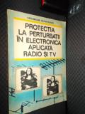 PROTECTIA LA PERTURBATII IN ELECTRONICA APLICATA RADIO SI TV - SANDULESCU