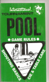 (C6248) POOL. GAME RULES, BILIARD, REGULI DE JOC, TURNEE INTERNATIONALE