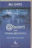 (C6215) BILL GATES - AFACERI CU VITEZA GANDULUI, SPRE UN SISTEM NERVOS DIGITAL