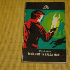 Intalnire in valea mortii - Stefan Berciu - Editura Militara - 1974