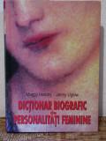 DICTIONAR BIOGRAFIC DE PERSONALITATI FEMININE -MAGGY HENDRY,JENNY UGLOW
