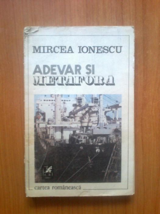 d3 Adevar si metafora - Mircea Ionescu foto mare