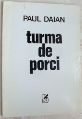 PAUL DAIAN - TURMA DE PORCI (VERSURI, editia princeps 1994/ coperta DAN STANCIU) foto