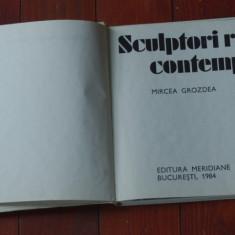 Carte de arta / album - Sculptori romani contemporani de Mircea Grozdea - 1984 ! - Album Arta, Adevarul
