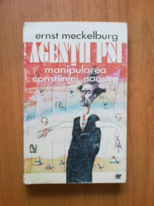 d4 Agentii PSI _ Manipularea constiintei noastre - Ernst Meckelburg foto mare