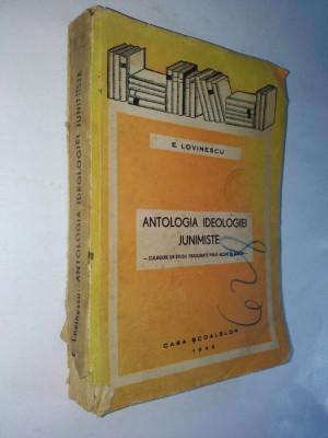 Antologia ideologiei junimiste - E. Lovinescu - 1943 foto