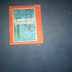 CALEIDOSCOP PIONIERESC din 1978 editura ion creanga 256 pagini - Carte Epoca de aur