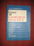 Caiete de chirurgie practica - Dan Radulescu