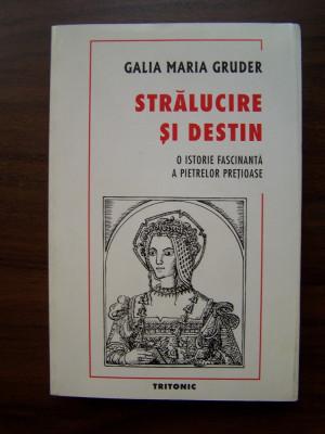Stralucire si destin - Galia M. Gruder (Tritonic, 2000) foto