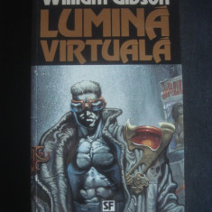WILLIAM GIBSON - LUMINA VIRTUALA