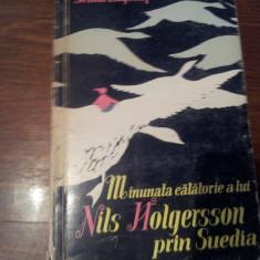 SELMA LAGERLOF - MINUNATA CALATORIE ALUI NILS HOLGERSSON PRIN SUEDIA - Roman, Anul publicarii: 1965