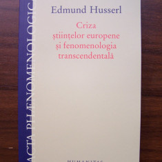 Criza stiintelor europene si fenomenologia transcedentala -Edmund Husserl (2011)