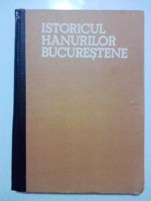 Istoricul hanurilor bucurestene / George Potra / cu fotografii / R6P1F foto