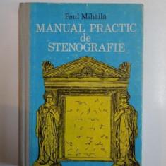 MANUAL PRACTIC DE STENOGRAFIE de PAUL MIHAILA