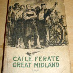 Caile ferate GREAT MIDLAND - Alexander Saxton - Roman, Anul publicarii: 1952