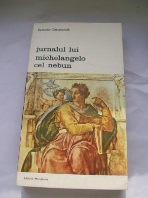 JURNALUL LUI MICHELANGELO CEL NEBUN ROLANDO CRISTOFANELLI foto