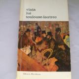 VIATA LUI TOULOUSE -LAUTREC HENRI PERRUCHOT