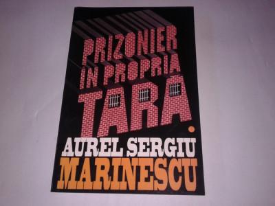 AUREL SERGIU MARINESCU - PRIZONIER IN PROPRIA TARA        Vol.1. foto