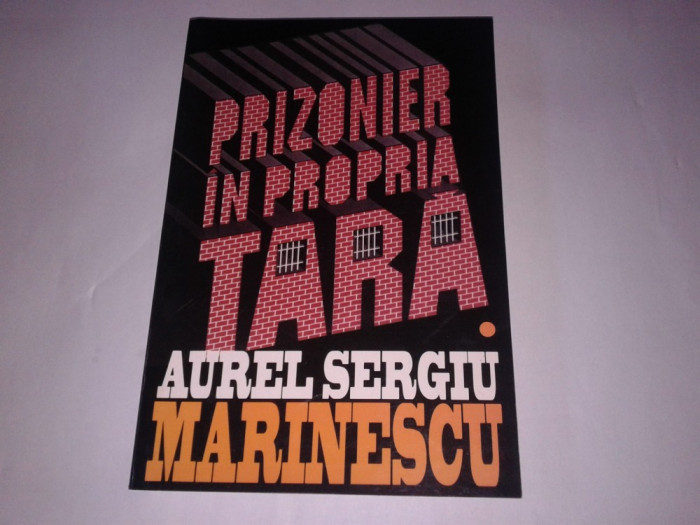 AUREL SERGIU MARINESCU - PRIZONIER IN PROPRIA TARA        Vol.1. foto mare