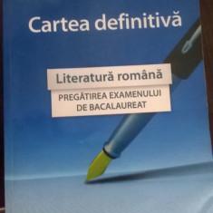 Cartea definitiva-Literatura romana-Pregatirea examenului de bacalaureat - Teste Bacalaureat