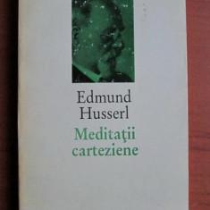 Meditatii carteziene : o introducere in fenomenologie / Edmund Husserl - Filosofie