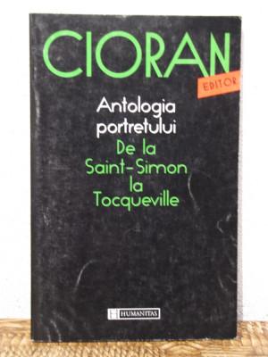 ANTOLOGIA PORTRETULUI DE LA SAINT- SIMON LA TOCQUEVILLE -CIORAN foto
