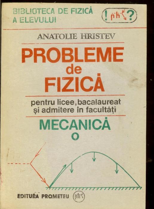 Probleme de fizicapentru licee, bacalaureat si admitere,  autor A. Hristev foto mare