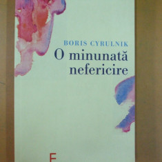 O minunata nefericire Boris Cyrulnik Bucuresti 2006 - Carte Psihiatrie