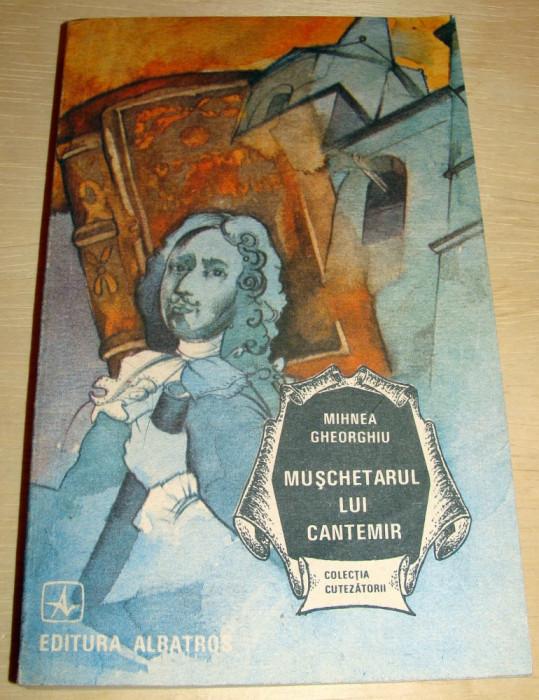 Muschetarul lui Cantemir - Mihnea Gheorghiu foto mare