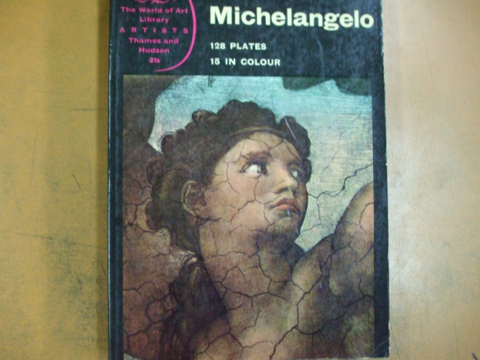 Michelangelo album arta  text engleza 128 planse 15 color Londra 1965