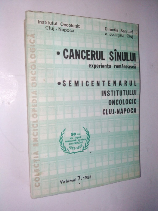 Cancerul sanului - experienta romaneasca - 1981 Vol. 7 foto mare