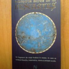 T Insemnarile secrete ale lui Descartes - Amir D. Aczel - Filosofie