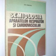 Semiologia aparatelor respirator si cardiovascular - Gh. Dancau - 1981 - Carte Cardiologie