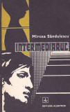 MIRCEA SANDULESCU - INTERMEDIARUL