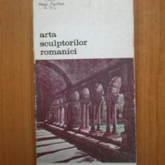 e2  Arta Sculptorilor romanici - Henri Focillon