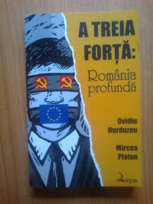 e1  A Treia Forta Romania Profunda - Ovidiu Hurduzeu Mircea Platon foto