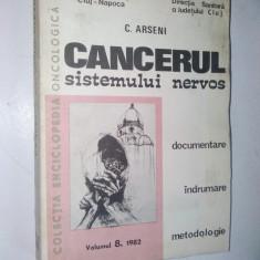 Cancerul sistemului nervos - C. Arseni Vol. 8 / 1982 - Carte Neurologie