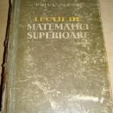 LECTII DE MATEMATICI SUPERIOARE - Caius Iacob - Carte Matematica