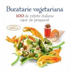 Academia Barilla - Bucataria vegetariana - 100 de retete usor de preparat - 30181 - Carte tratamente naturiste