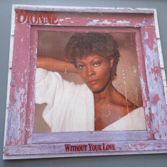 DIONNE WARWICK - WITHOUT YOUR LOVE (1985 /ARISTA REC/RFG) -VINIL/VINYL/IMPECABIL - Muzica R&B