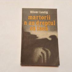 OLIVER LUSTIG - MARTORII N-AU DREPTUL SA TACA,RF8/4,s3
