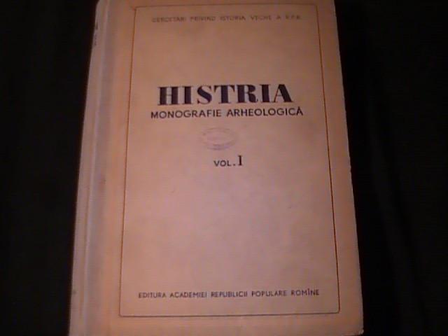 HISTRIA-MONOGRAFIE ARHEOLOGICA-VOL1-587 PG A 4-CONTINE SCHITE- CERCET. PRIV.