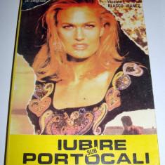IUBIRE SUB PORTOCALI - Vicente Blasco - Ibanez