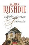 Salman Rushdie - Seducatoarea din Florenta, Polirom